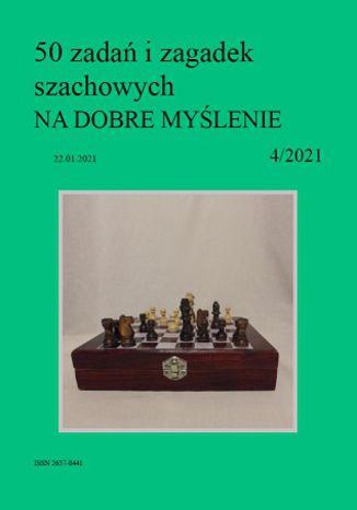 Okładka książki 50 zadań i zagadek szachowych NA DOBRE MYŚLENIE 4/2021