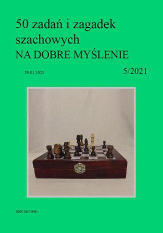 Okładka książki 50 zadań i zagadek szachowych NA DOBRE MYŚLENIE 5/2021