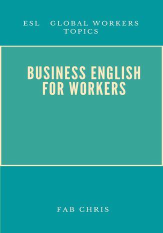 Okładka książki/ebooka Business English For Workers