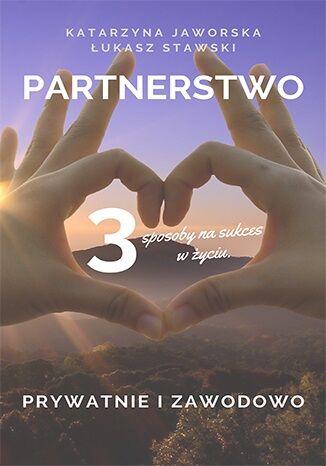 Okładka książki Partnerstwo. 3 sposoby na sukces w życiu. Prywatnie i zawodowo