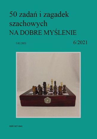 Okładka książki 50 zadań i zagadek szachowych NA DOBRE MYŚLENIE 6/2021
