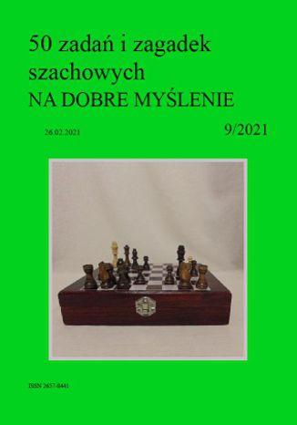 Okładka książki 50 zadań i zagadek szachowych NA DOBRE MYŚLENIE 9/2021