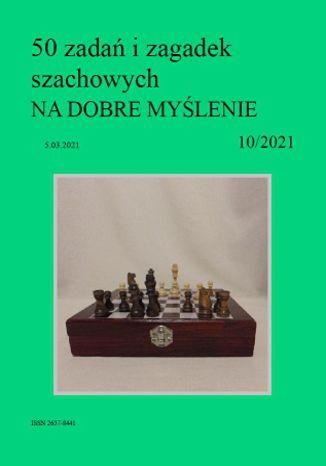 Okładka książki 50 zadań i zagadek szachowych NA DOBRE MYŚLENIE 10/2021