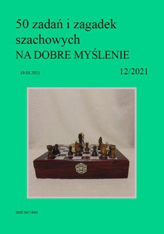 Okładka książki 50 zadań i zagadek szachowych NA DOBRE MYŚLENIE 12/2021