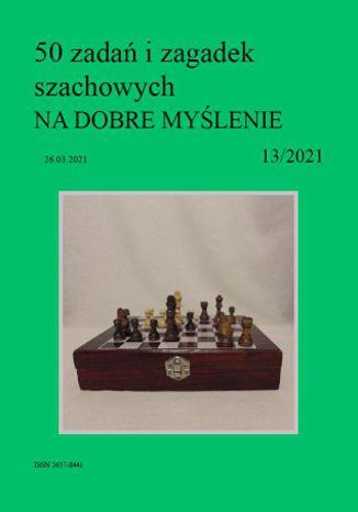 Okładka książki 50 zadań i zagadek szachowych NA DOBRE MYŚLENIE 13/2021
