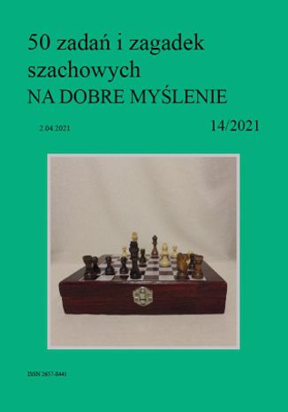 Okładka książki/ebooka 50 zadań i zagadek szachowych NA DOBRE MYŚLENIE 14/2021