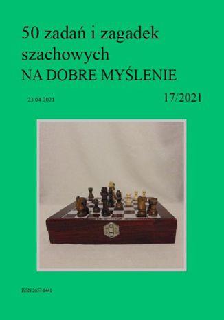 Okładka książki 50 zadań i zagadek szachowych NA DOBRE MYŚLENIE 17/2021