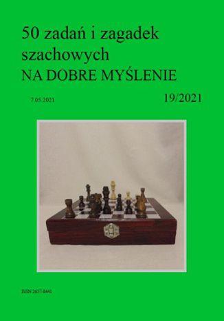 Okładka książki 50 zadań i zagadek szachowych NA DOBRE MYŚLENIE 19/2021