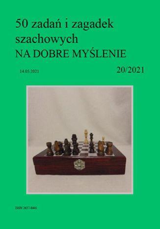 Okładka książki 50 zadań i zagadek szachowych NA DOBRE MYŚLENIE 20/2021