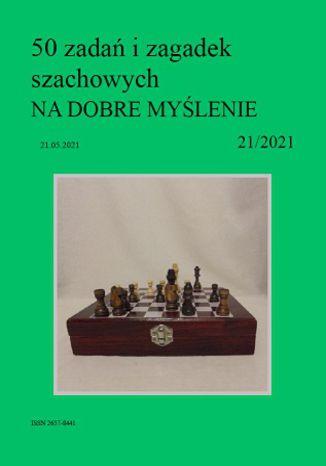 Okładka książki 50 zadań i zagadek szachowych NA DOBRE MYŚLENIE 21/2021