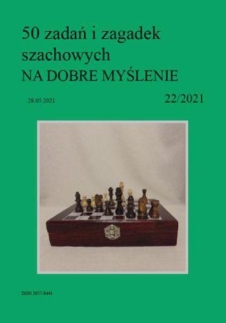 Okładka książki 50 zadań i zagadek szachowych NA DOBRE MYŚLENIE 22/2021