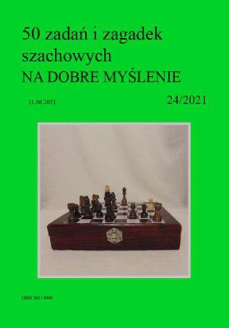 Okładka książki 50 zadań i zagadek szachowych NA DOBRE MYŚLENIE 24/2021