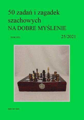 Okładka książki 50 zadań i zagadek szachowych NA DOBRE MYŚLENIE 25/2021