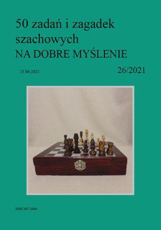 Okładka książki 50 zadań i zagadek szachowych NA DOBRE MYŚLENIE 26/2021
