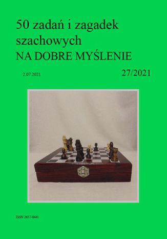 Okładka książki 50 zadań i zagadek szachowych NA DOBRE MYŚLENIE 27/2021