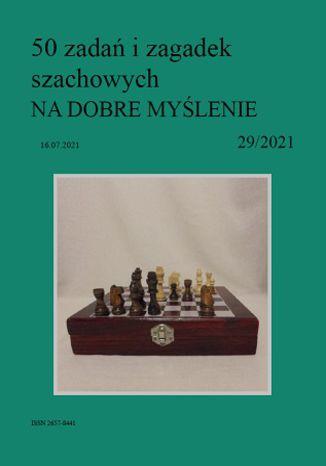 Okładka książki 50 zadań i zagadek szachowych NA DOBRE MYŚLENIE 29/2021