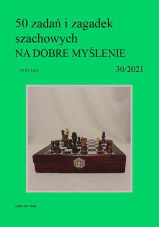 Okładka książki 50 zadań i zagadek szachowych NA DOBRE MYŚLENIE 30/2021