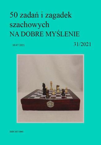 Okładka książki 50 zadań i zagadek szachowych NA DOBRE MYŚLENIE 31/2021