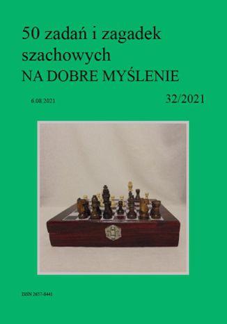 Okładka książki 50 zadań i zagadek szachowych NA DOBRE MYŚLENIE 32/2021