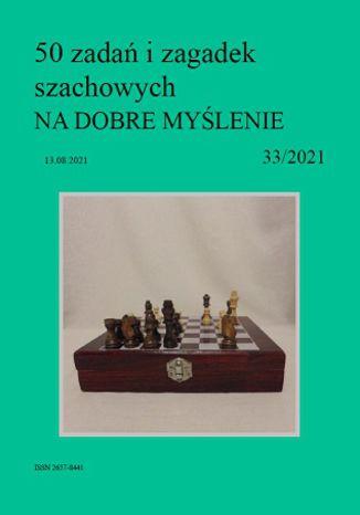 Okładka książki 50 zadań i zagadek szachowych NA DOBRE MYŚLENIE 33/2021