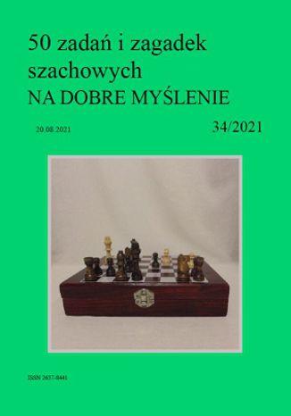 Okładka książki 50 zadań i zagadek szachowych NA DOBRE MYŚLENIE 34/2021
