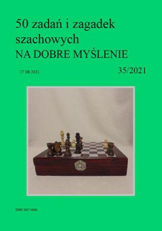 Okładka książki 50 zadań i zagadek szachowych NA DOBRE MYŚLENIE 35/2021