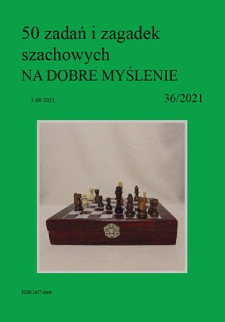 Okładka książki 50 zadań i zagadek szachowych NA DOBRE MYŚLENIE 36/2021