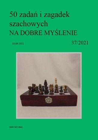 Okładka książki 50 zadań i zagadek szachowych NA DOBRE MYŚLENIE 37/2021