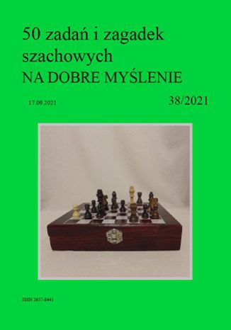 Okładka książki/ebooka 50 zadań i zagadek szachowych NA DOBRE MYŚLENIE 38/2021