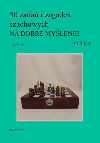 Okładka książki 50 zadań i zagadek szachowych NA DOBRE MYŚLENIE 39/2021