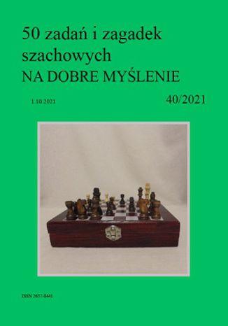Okładka książki 50 zadań i zagadek szachowych NA DOBRE MYŚLENIE 40/2021