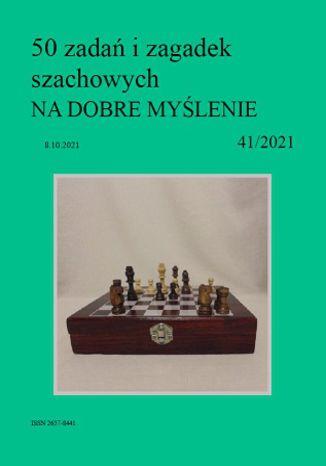 Okładka książki 50 zadań i zagadek szachowych NA DOBRE MYŚLENIE 41/2021