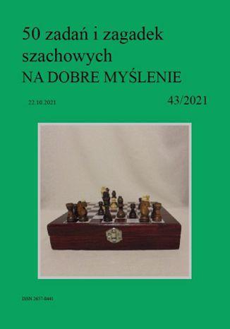 Okładka książki 50 zadań i zagadek szachowych NA DOBRE MYŚLENIE 43/2021