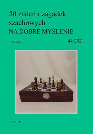 Okładka książki 50 zadań i zagadek szachowych NA DOBRE MYŚLENIE 44/2021