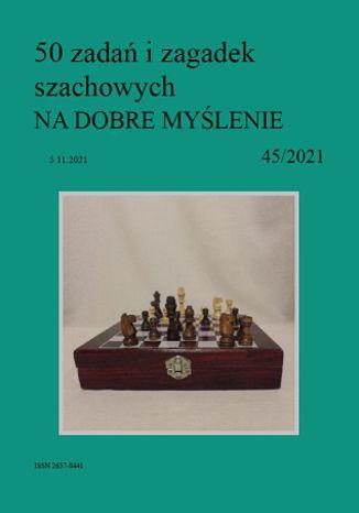 Okładka książki 50 zadań i zagadek szachowych NA DOBRE MYŚLENIE 45/2021