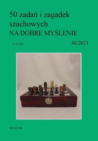 Okładka książki 50 zadań i zagadek szachowych NA DOBRE MYŚLENIE 46/2021