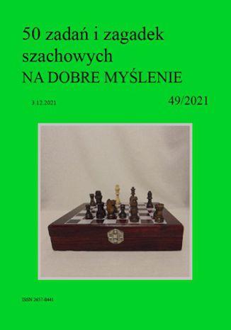 Okładka książki 50 zadań i zagadek szachowych NA DOBRE MYŚLENIE 49/2021