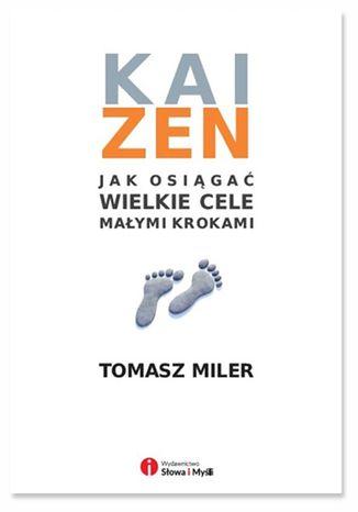 Okładka książki Kaizen - jak osiągać wielkie cele małymi krokami