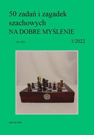 Okładka książki 50 zadań i zagadek szachowych NA DOBRE MYŚLENIE 1/2022