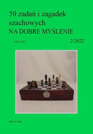 Okładka książki 50 zadań i zagadek szachowych NA DOBRE MYŚLENIE 2/2022
