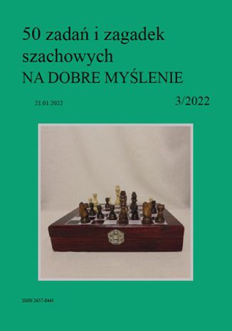 Okładka książki/ebooka 50 zadań i zagadek szachowych NA DOBRE MYŚLENIE 3/2022