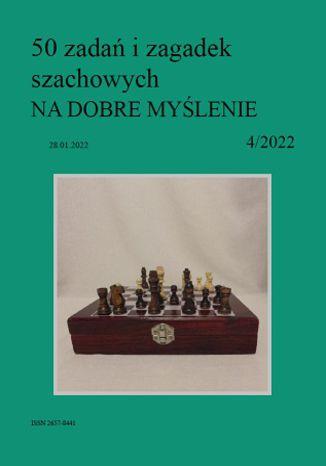 Okładka książki 50 zadań i zagadek szachowych NA DOBRE MYŚLENIE 4/2022