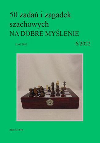 Okładka książki 50 zadań i zagadek szachowych NA DOBRE MYŚLENIE 6/2022