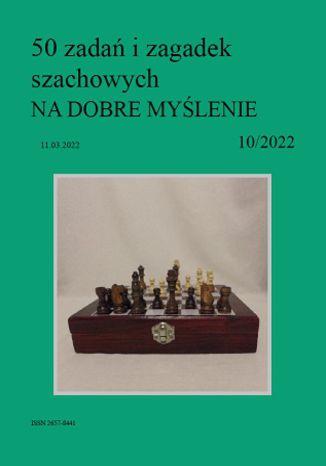 Okładka książki 50 zadań i zagadek szachowych NA DOBRE MYŚLENIE 10/2022