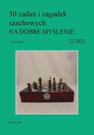 Okładka książki 50 zadań i zagadek szachowych NA DOBRE MYŚLENIE 12/2022