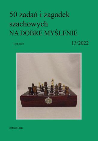 Okładka książki 50 zadań i zagadek szachowych NA DOBRE MYŚLENIE 13/2022