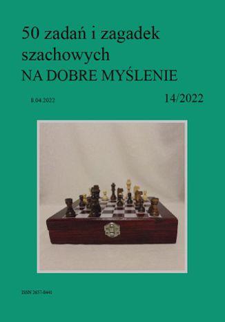 Okładka książki 50 zadań i zagadek szachowych NA DOBRE MYŚLENIE 14/2022