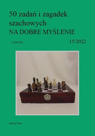 Okładka książki 50 zadań i zagadek szachowych NA DOBRE MYŚLENIE 15/2022