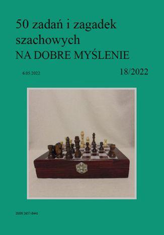 Okładka książki 50 zadań i zagadek szachowych NA DOBRE MYŚLENIE 18/2022
