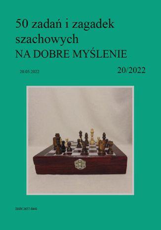 Okładka książki/ebooka 50 zadań i zagadek szachowych NA DOBRE MYŚLENIE 20/2022